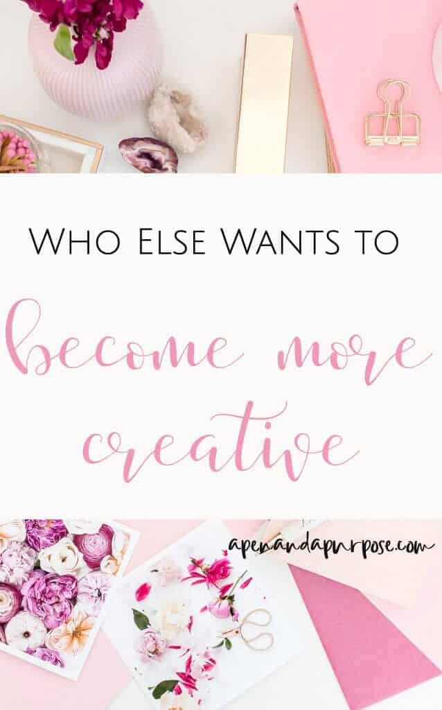 Who else wants to become more creative?