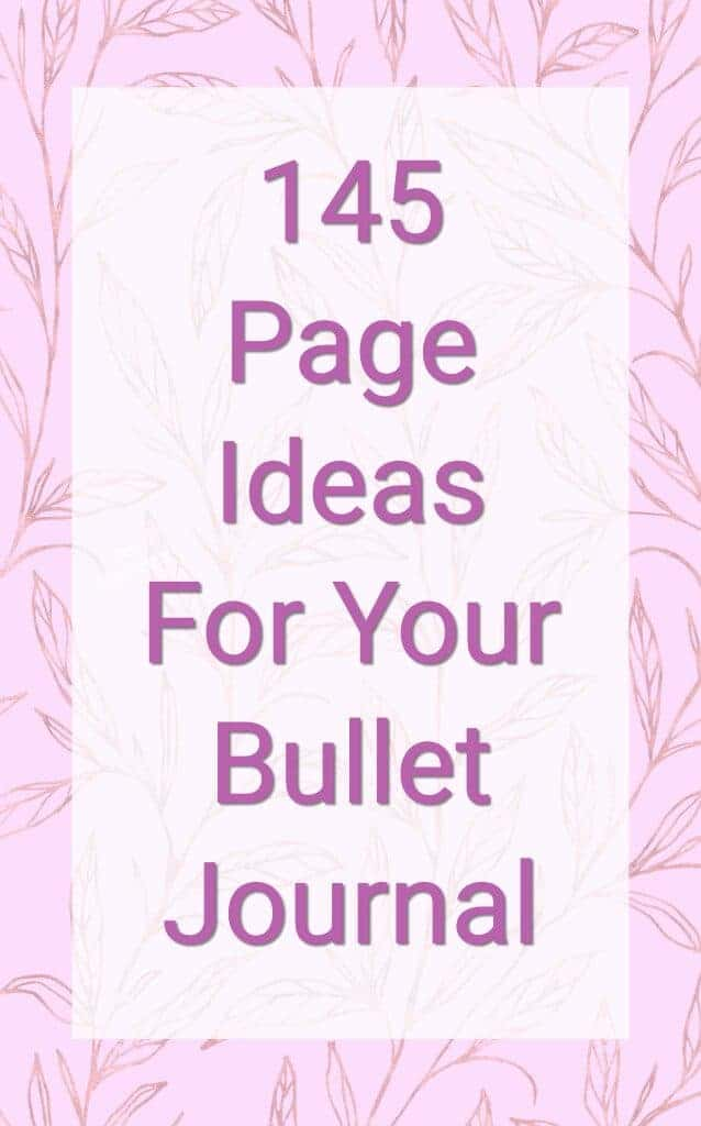 145 Page Ideas For Your Bullet Journal