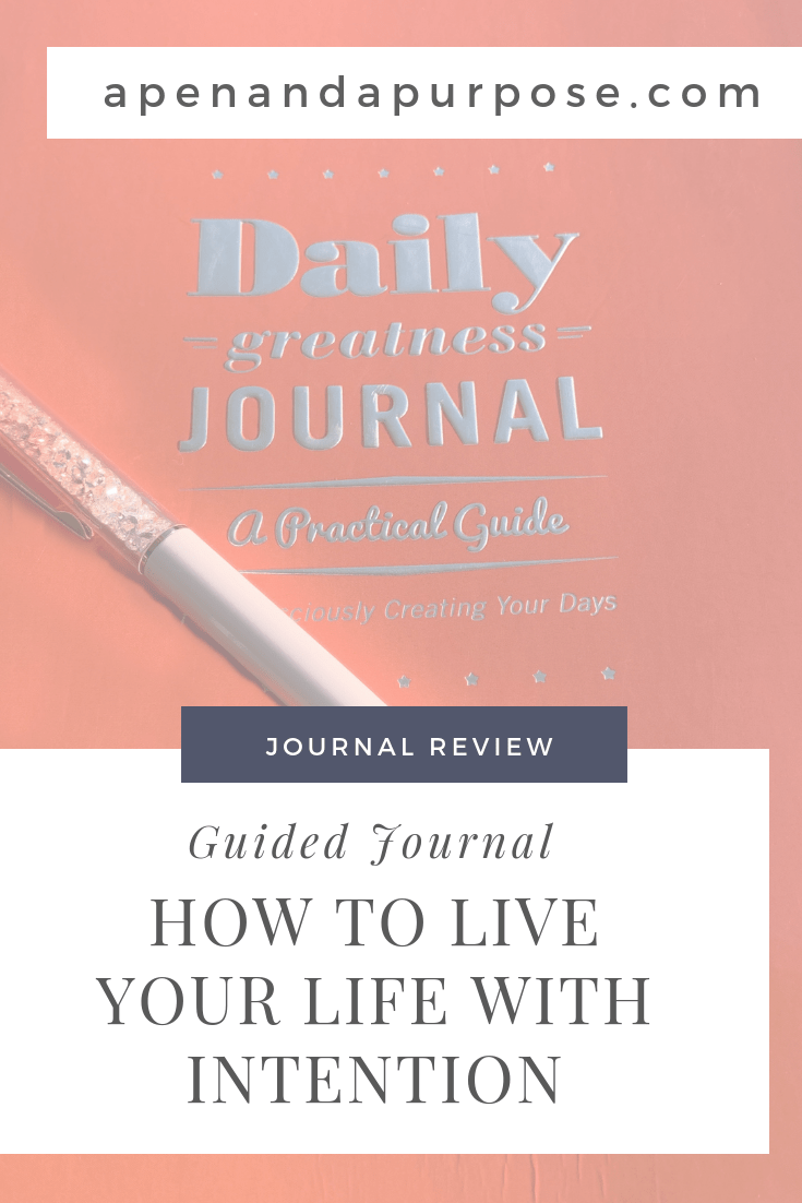 A review of the Daily Greatness Journal which helps you live with intention