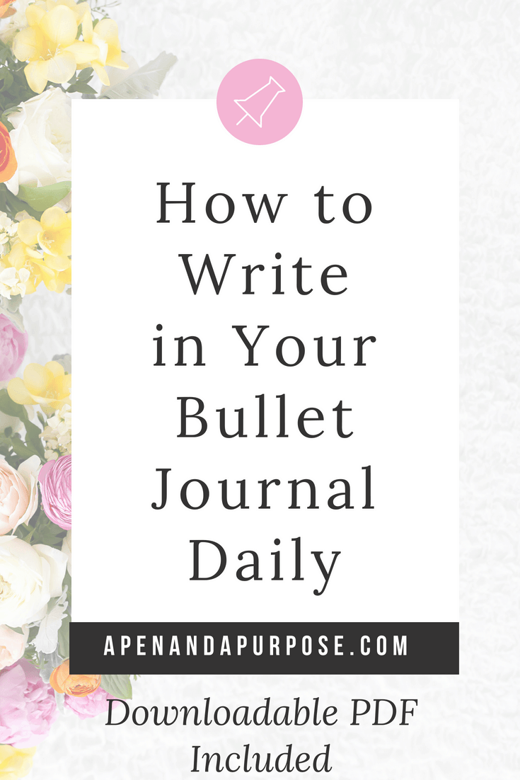 How to write in your bullet journal daily. Dowloadable PDF included