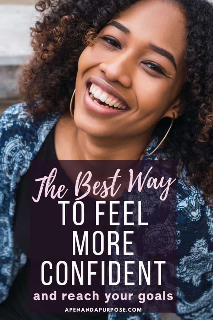 The Best Way To Feel More Confident and Reach Your Goals