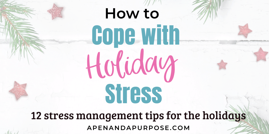 How to cope with holiday stress, 12 stress management tips for the holidays