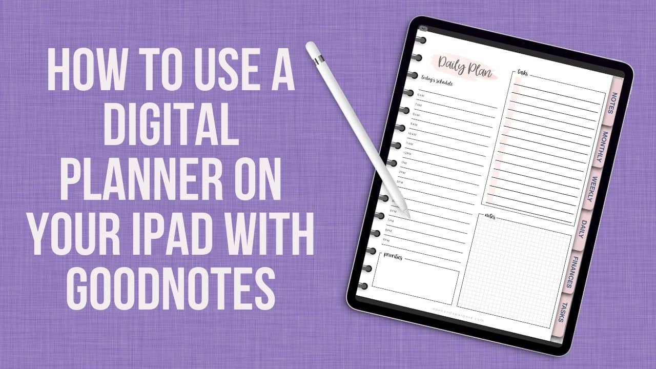 Get started using a digital planner on your iPad with Goodnotes. Learn the reasons why you should use digital planning. Includes free digital planner to try