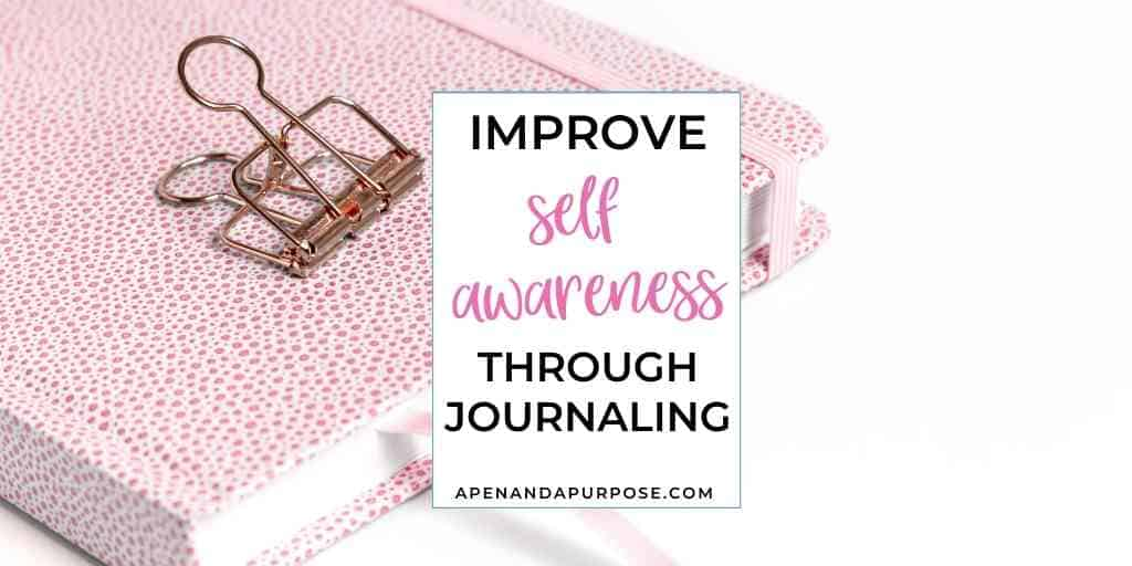 Improve self awareness through journaling
