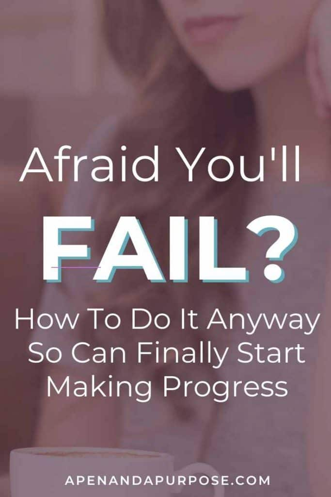Are you afraid of failure? This post talks about how to move forward anyway.