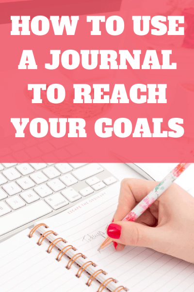 How Keeping a Journal Helps You Crush Your Goals