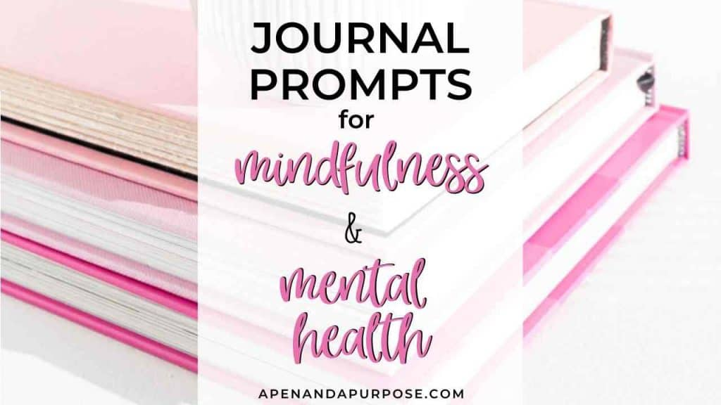Journal prompts for mental health and mindfulness
