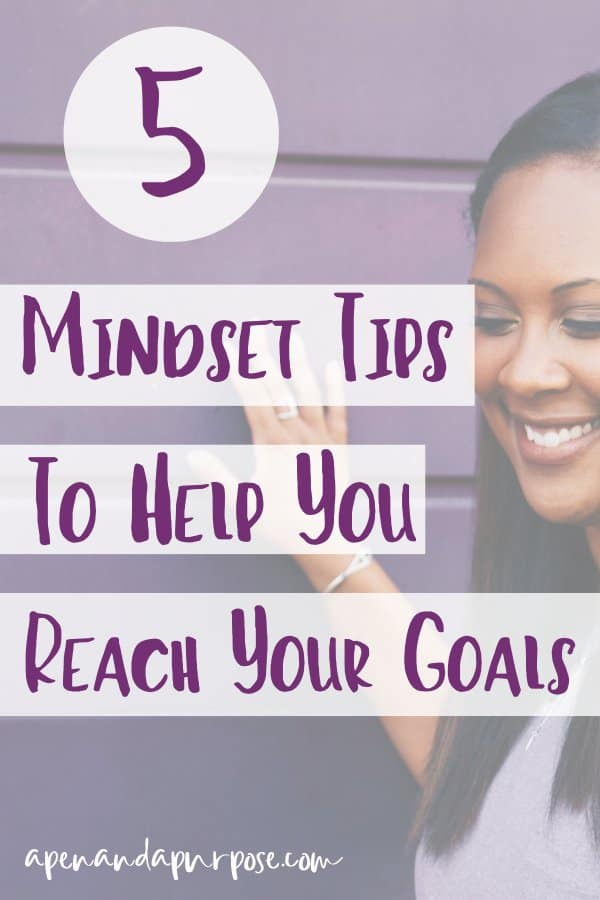 5 mindset tips to help you reach your goals