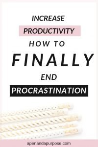 Increase productivity: How to finally end procrastination
