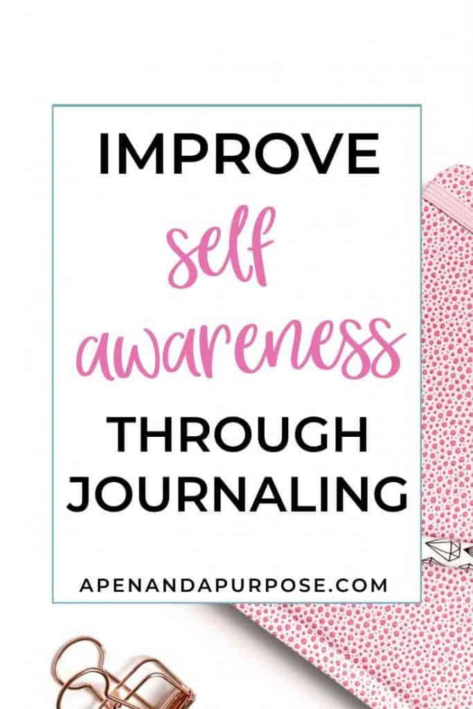 Improve self awareness through journaling and transform your life