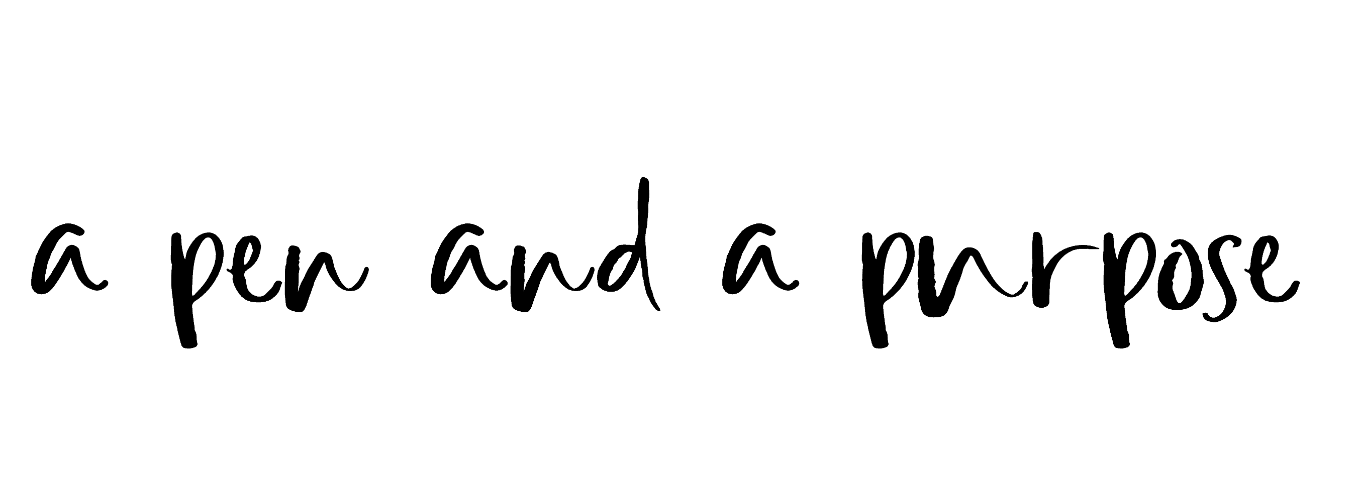 A Pen and a Purpose